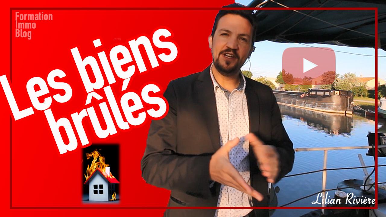 Les biens brûlés dans l'immobilier