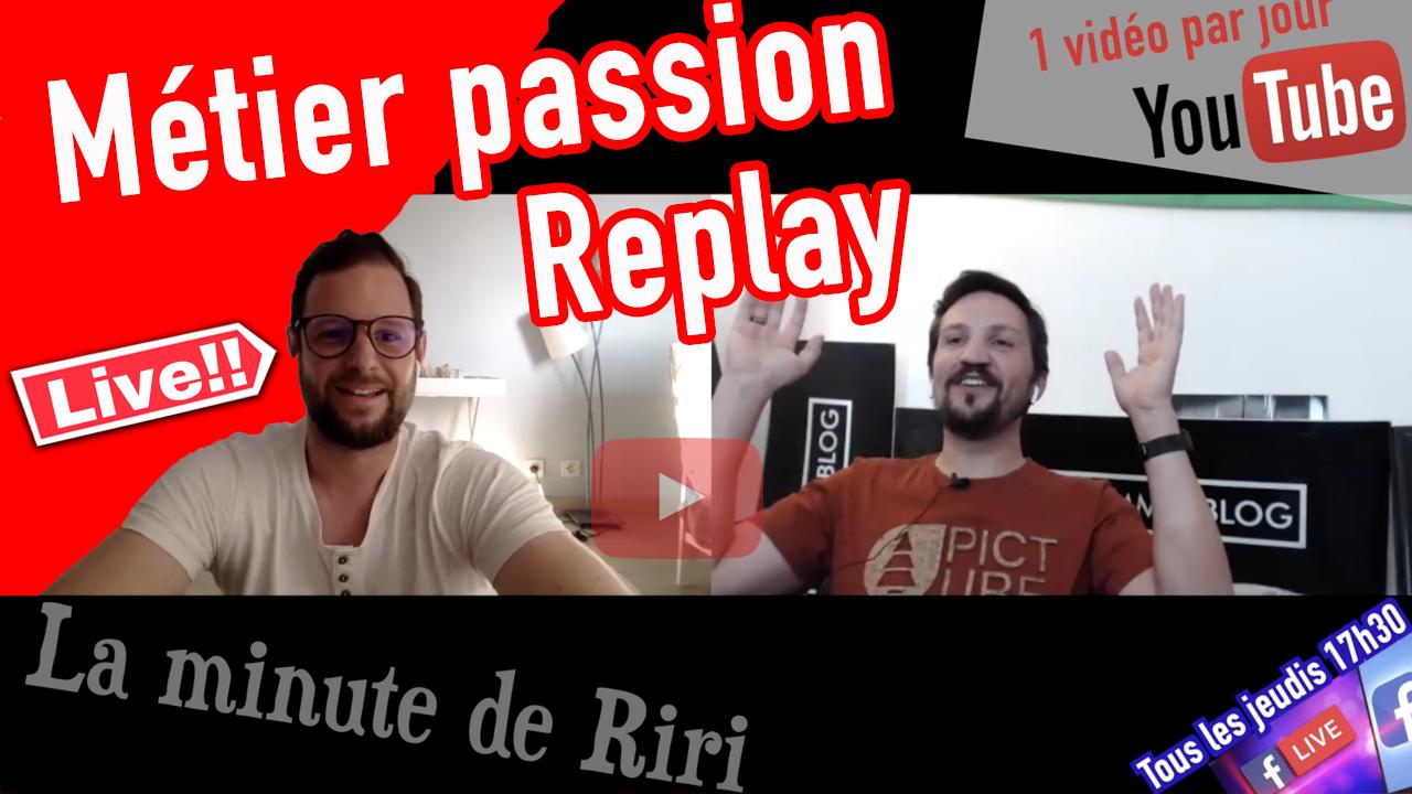Replay «La minute de Riri» Le métier passion